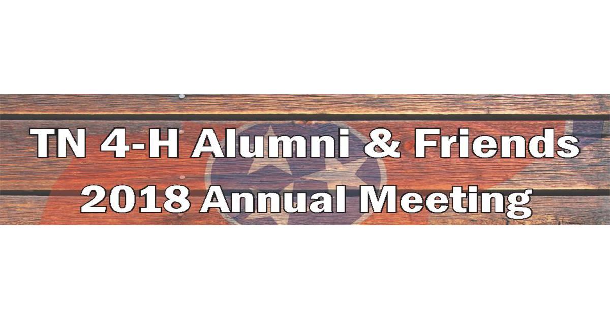 TN 4-H Alumni & Friends 2018 Annual Meeting