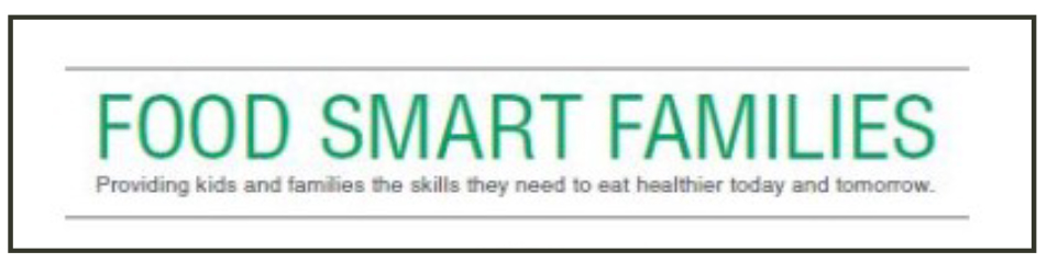 Food Smart Families - Providing kids and families the skills they need to eat healthier today and tomorrow.