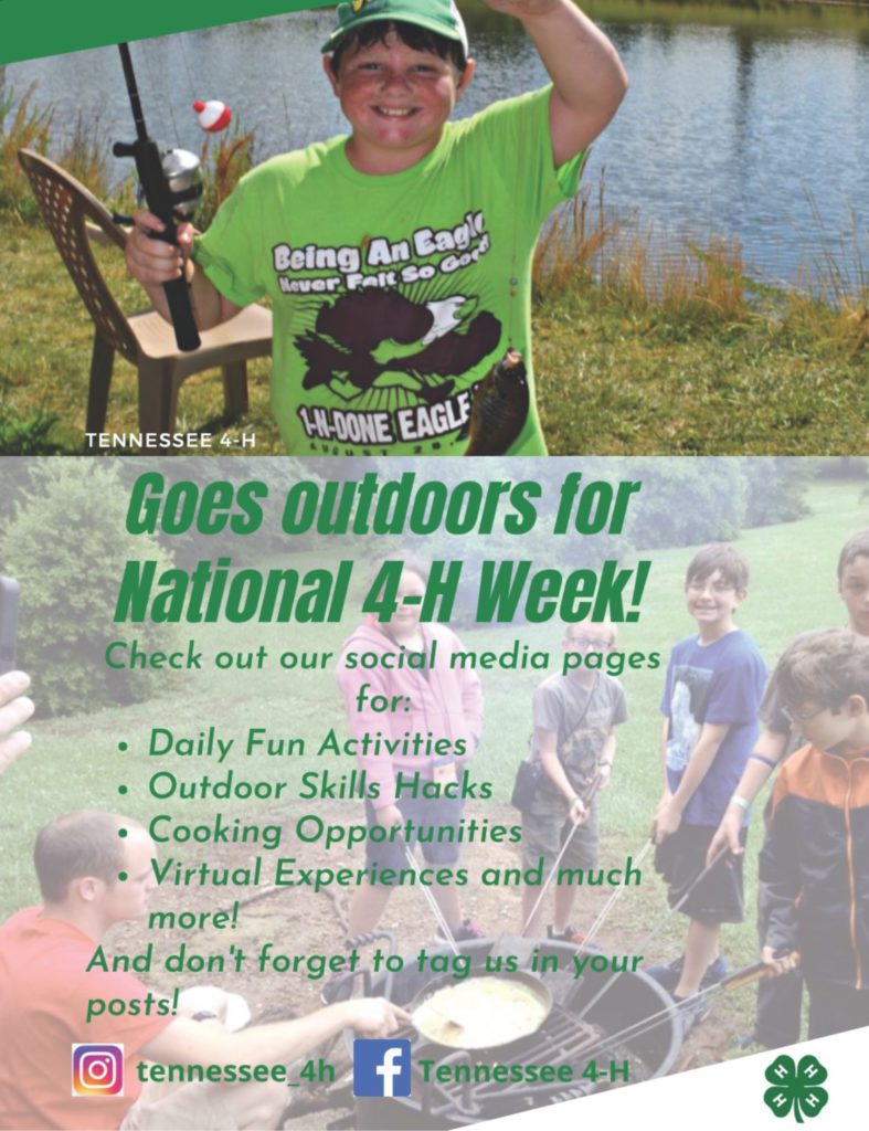 Tennessee 4-H Goes outdoors for National 4-H Week! Check out our social media pages for: • Daily Fun Activities • Outdoor Skills Hacks • Cooking Opportunities • Virtual experiences and much more! And don't forget to tag us in your posts.